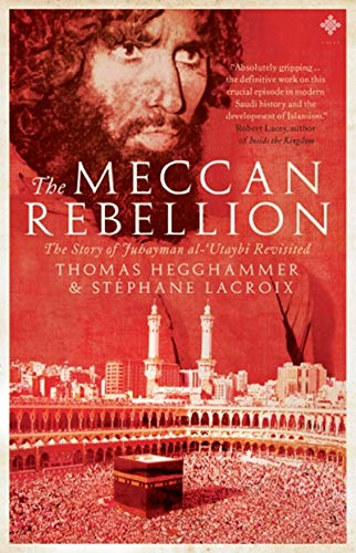 9780955235993: The Meccan Rebellion: The Story of Juhayman al-'Utaybi Revisited
