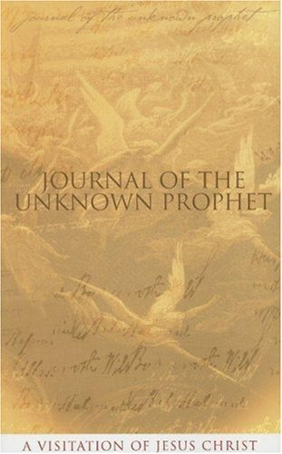 9780955237713: Journal of the Unknown Prophet: A Visitation of Jesus Christ