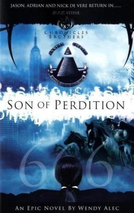 Son of Perdition: The Chronicles of Brothers (9780955237782) by Wendy Alec