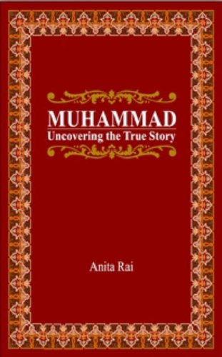 9780955238024: Muhammad: Uncovering the True Story