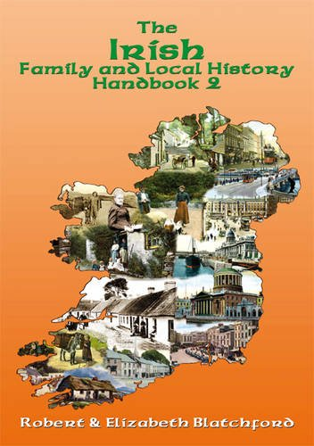 The Irish Family and Local History: Handbook 2: Blatchford, Robert; Blatchford, Elizabeth