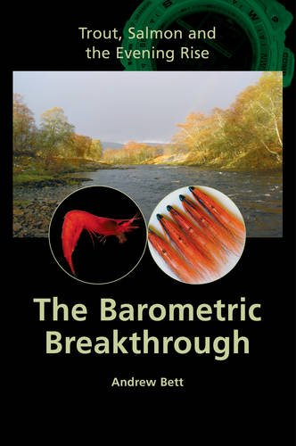 TROUT, SALMON AND THE EVENING RISE: THE BAROMETRIC BREAKTHROUGH. By Andrew Bett.: Bett (Andrew).