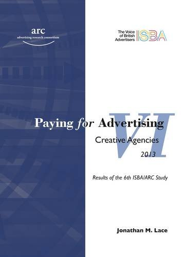 9780955244780: Paying for Advertising VI Creative Agencies: How Advertisers Remunerate Their Creative Agencies