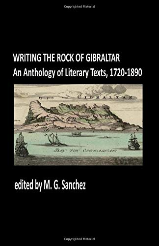 9780955246517: Writing the Rock of Gibraltar: An Anthology of Literary Texts, 1720-1890