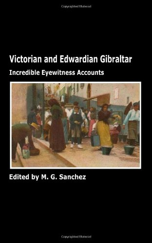 9780955246586: Victorian and Edwardian Gibraltar: Incredible Eyewitness Accounts