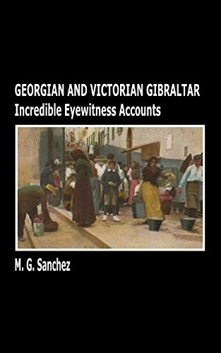 9780955246593: Georgian and Victorian Gibraltar: Incredible Eyewitness Accounts