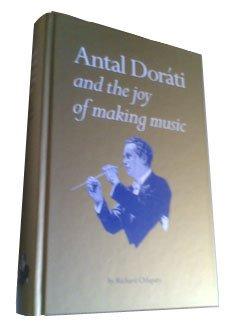 9780955246906: Antal Dorati: And the Joy of Making Music