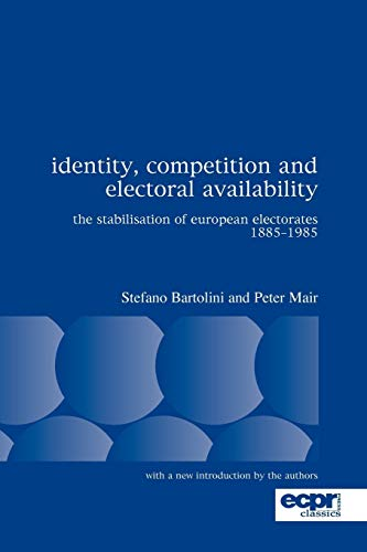 Identity, Competition and Electoral Availability: The Stabilisation of European Electorates 1885-...