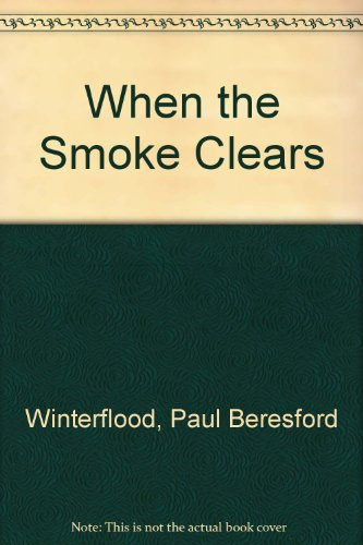 When The Smoke Clears (SCARCE FIRST EDITION SIGNED BY THE AUTHOR)