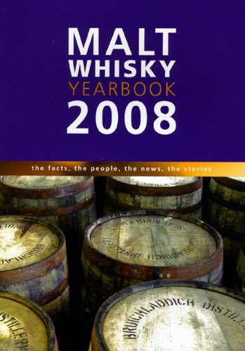 9780955260728: Malt Whiskey Yearbook 2008: The Facts, the People, the News, the Stories