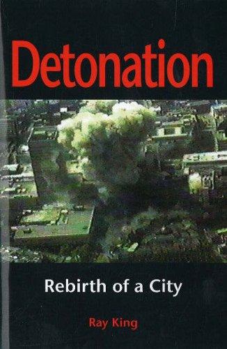 Detonation : Rebirth of a City: King, Ray