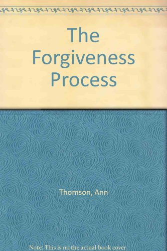 The Forgiveness Process (095526250X) by Ann Thomson