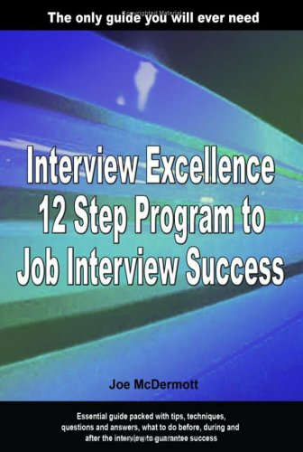 9780955262913: Interview Excellence: 12 Step Program to Job Interview Success