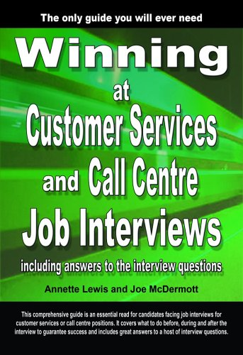 9780955262944: Winning at Customer Services And Call Centre Job Interviews: Including Answers to the Interview Questions
