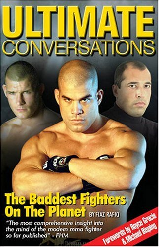 9780955264887: Ultimate Conversations: The Baddest Fighters on the Planet