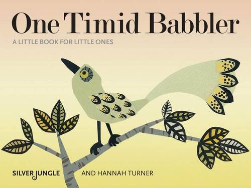 One Timid Babbler (A Little Book for Little Ones) (0955265258) by Skipwith, Joanna