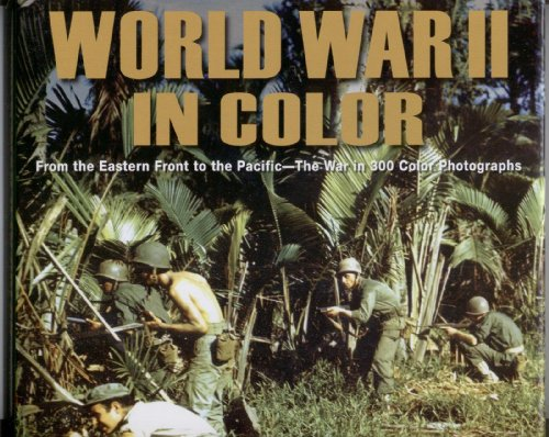 9780955272011: World War II in Color: From the Eastern Front to the Pacific --The War in 300 Color Photographs