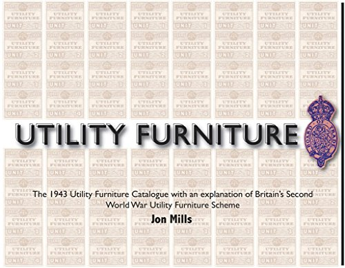 9780955272325: Utility Furniture of the Second World War: The 1943 Utility Furniture Catalogue with an Explanation of Britain's Second World War Utility Furniture Scheme