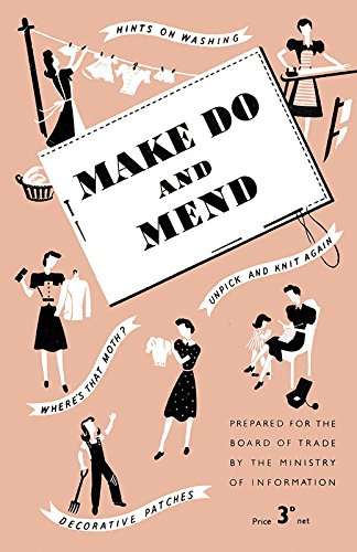 Make Do and Mend (Historic Booklet Series): Ministry of Information