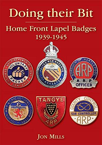 Doing Their Bit: Home Front Lapel Badges, 1939-1945 (Hardback): Jon Mills