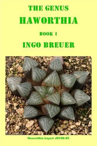 9780955272677: The Genus Haworthia: Book 1