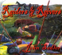Raiders and Reivers, being an introduction to: Sadler, John