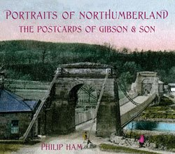Portraits of Northumberland : The Postcards of Gibson and Son