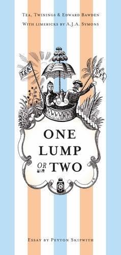 One Lump or Two?: Tea, Twinings and: Peyton Skipwith