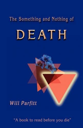 9780955278648: The Something and Nothing of Death: A Book to Read Before You Die