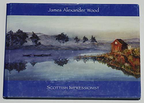 9780955278877: James Alexander Wood Scottish Impressionist