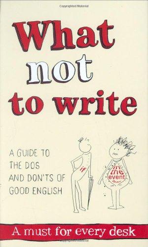 9780955279805: What Not to Write: An A-to-Z of the Dos and Don'ts of Good English