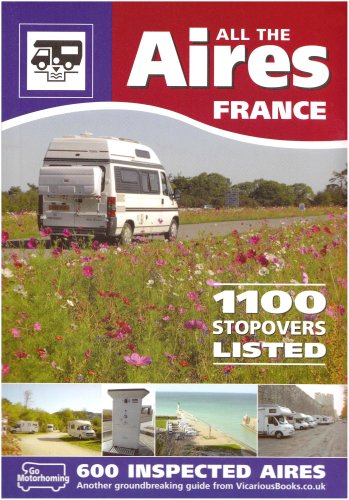 9780955280818: All the Aires - France: Motorhome Aires De Service Guide to French Stopovers in English