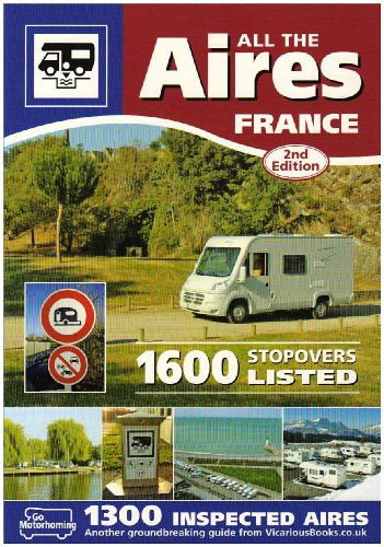 9780955280825: All the Aires France: Motorhome Aires De Service Guide to French Stopovers in English