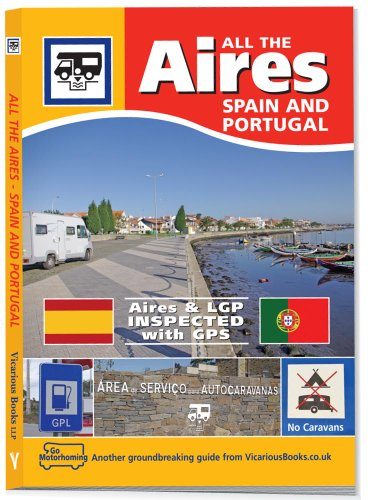 9780955280849: All the Aires Spain & Portugal (Go Motorhoming)