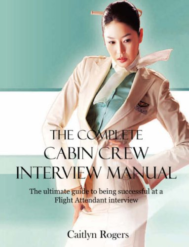 9780955281808: The Complete Cabin Crew Interview Manual