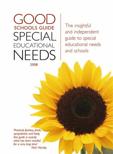 The Good Schools Guide 2008: Special Educational Needs 2008