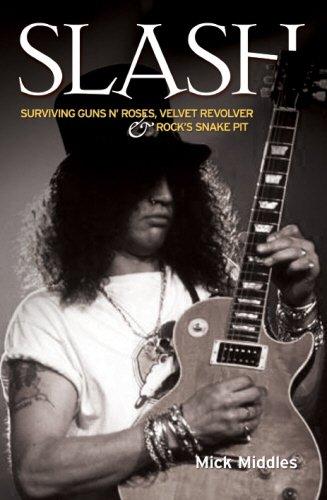 """Slash: Surviving """"Guns N' Roses"""", """"Velvet Revolver"""" and Rock's Snake ..."""