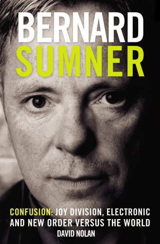 9780955282263: Bernard Sumner: Confusion - Joy Division, Electronic and New Order Verus the World