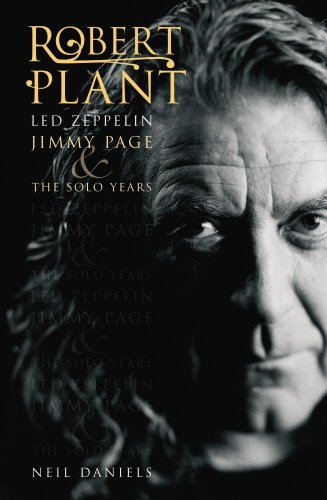 9780955282270: Robert Plant: Led Zeppelin, Jimmy Page and the Solo Years