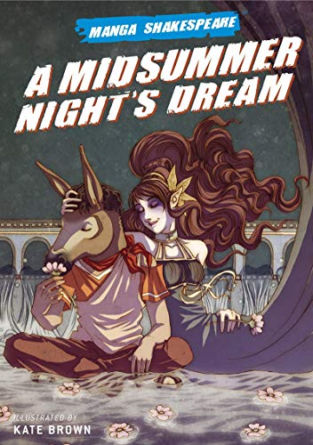 Manga Shakespeare: Midsummer Night's Dream, A (INSCRIBED: Kate Brown; William