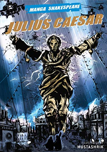 Julius Caesar. Text adapto: Richard Appignanesi. Illustrated by Mustashrik. [Manga Shakespeare. A...