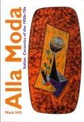 9780955286575: Alla Moda: Italian Ceramics of the 1950s-70s