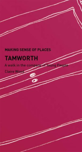 9780955287947: Tamworth: A Walk in the Company of Young People (Making Sense of Places)