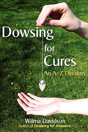 Dowsing for Cures: An A-Z Directory: Wilma Davidson
