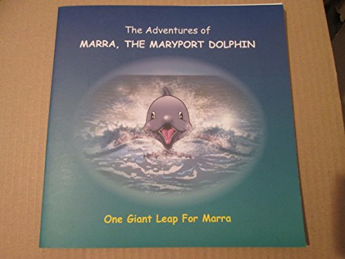 9780955294600: The Adventures of Marra: The Maryport Dolphin One Giant Leap for Marra
