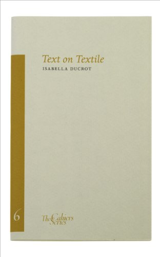 Text on Textile (Cahiers): Ducrot, Isabella
