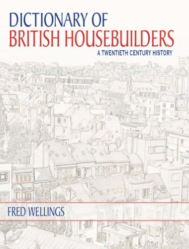 9780955296505: A Dictionary of British Housebuilders