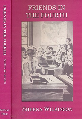 9780955297342: Friends in the Fourth: Girls' School and College Friendships in Twentieth-Century British Fiction