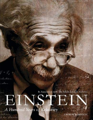 Einstein: a Hundred Years of Relativity: Robinson, Andrew