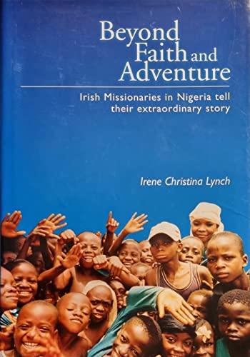 Beyond Faith and Adventure: Irish Missionaries in: Lynch, Irene Christina